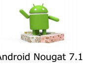 Launching of Android Nougat 7.1 is Around the Corner