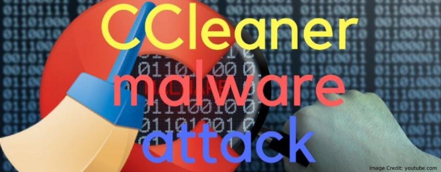 What You Need To Know About Malware-Infected Ccleaner App